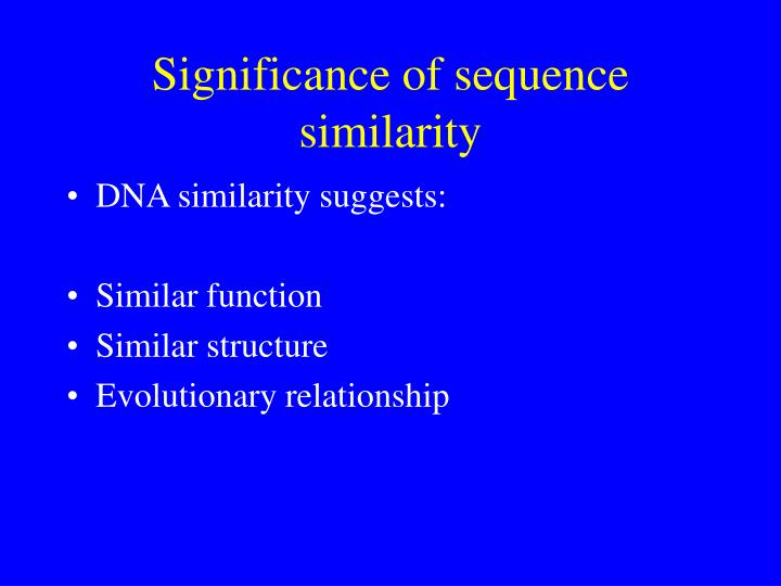 Significance of sequence similarity