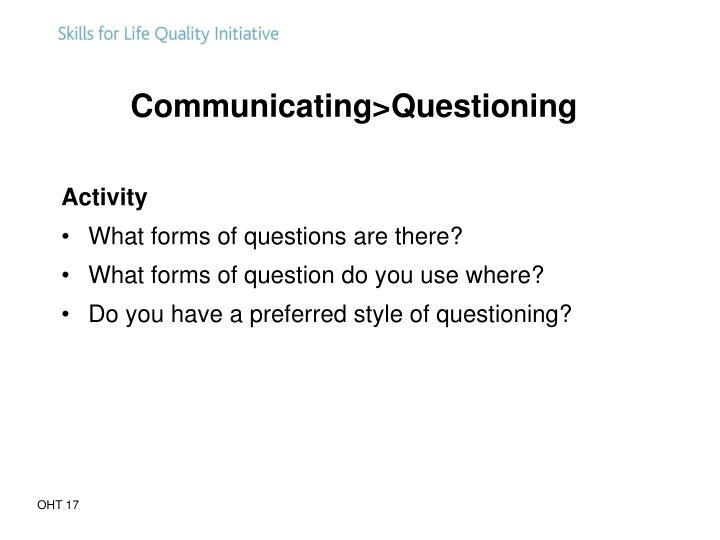 Communicating>Questioning