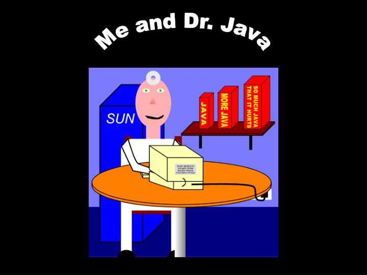 Me and Dr. Java