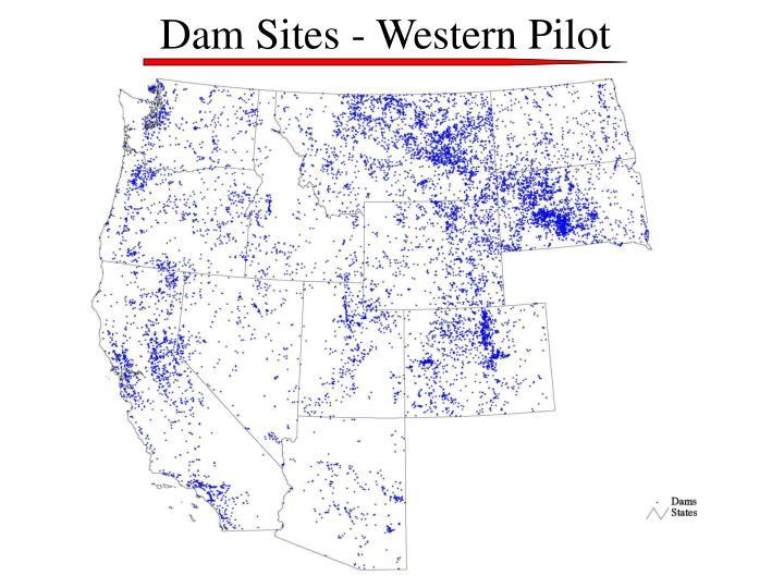 Dam Sites - Western Pilot