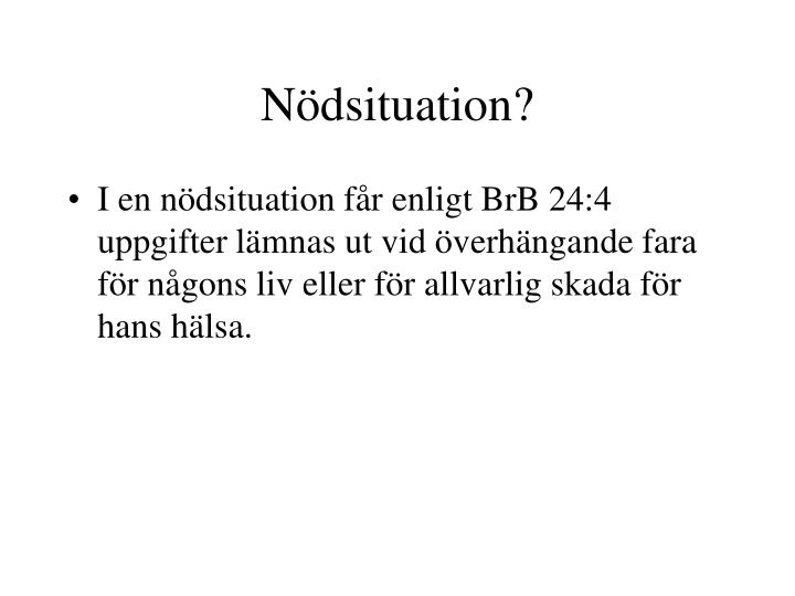 Nödsituation?