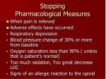 stopping pharmacological measures