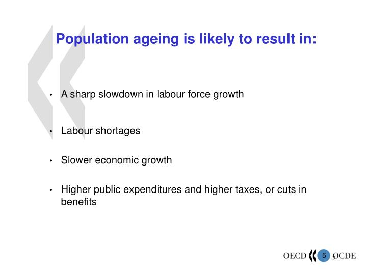 Population ageing is likely to result in: