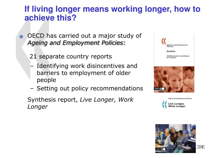 If living longer means working longer, how to achieve this?