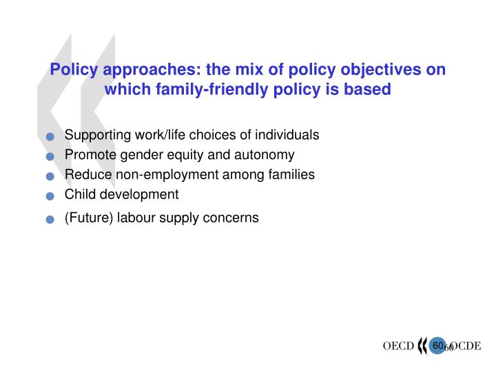 Policy approaches: the mix of policy objectives on which family-friendly policy is based