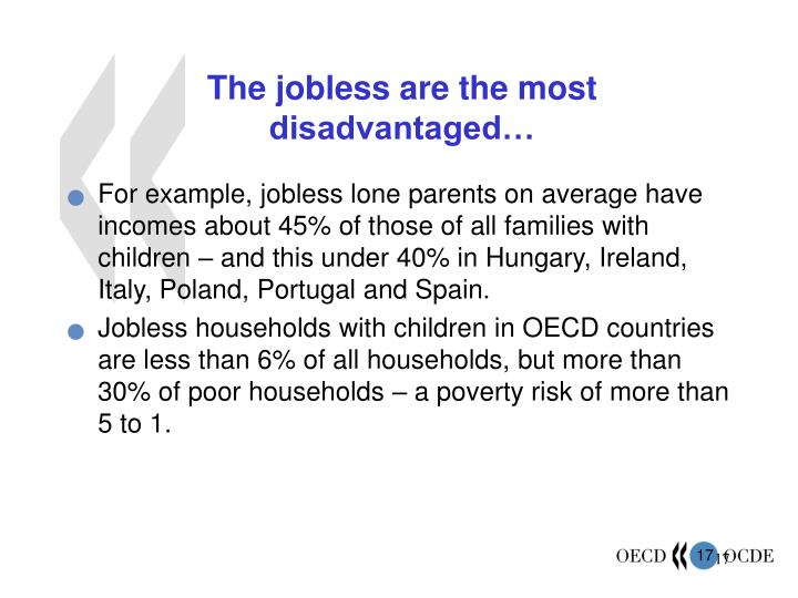 The jobless are the most disadvantaged…