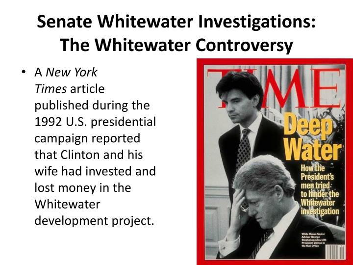 Senate Whitewater Investigations: The Whitewater Controversy