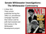 senate whitewater investigations the whitewater controversy1