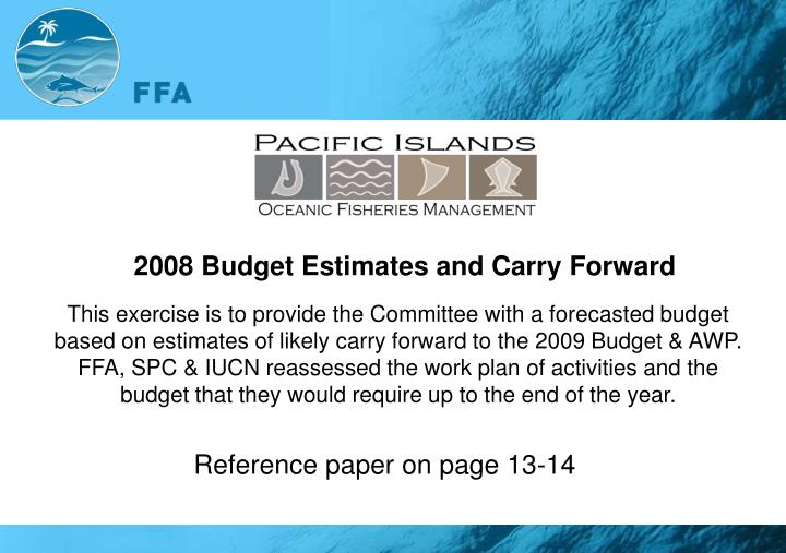 2008 Budget Estimates and Carry Forward