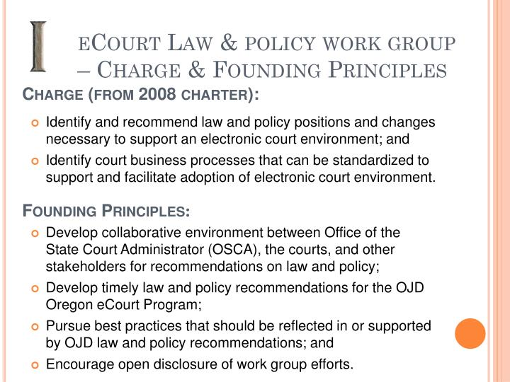 eCourt Law & policy work group – Charge & Founding Principles