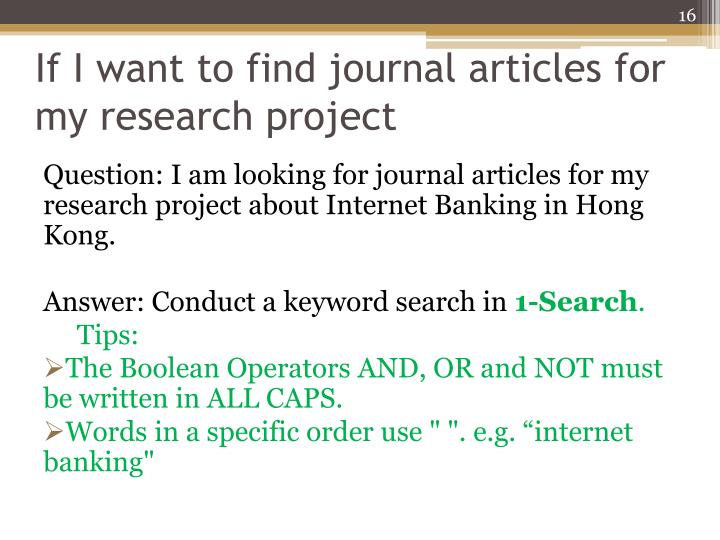 If I want to find journal articles for my research project
