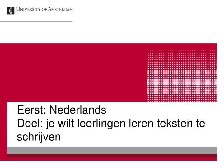 Eerst: Nederlands