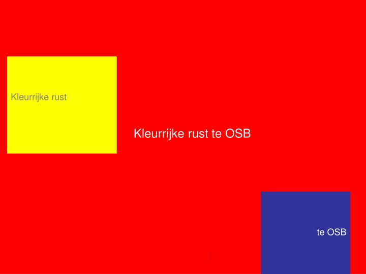 Kleurrijke rust te OSB