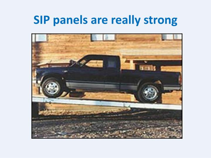 SIP panels are really strong