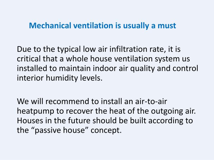 Mechanical ventilation is usually a must