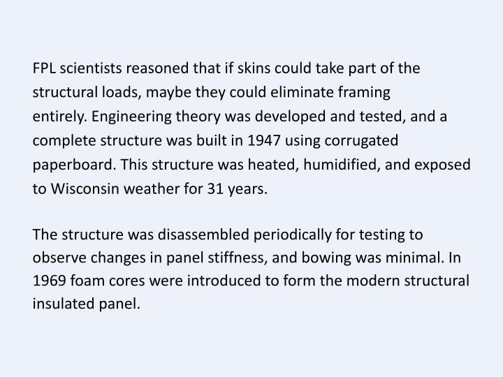 FPL scientists reasoned that if skins could take part of the