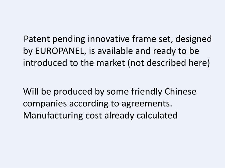 Patent pending innovative frame set, designed by EUROPANEL,
