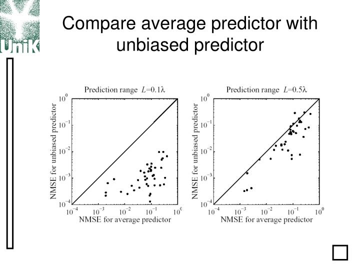 Compare average predictor with unbiased predictor