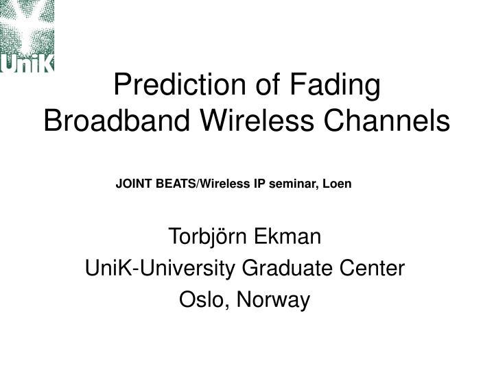 prediction of fading broadband wireless channels