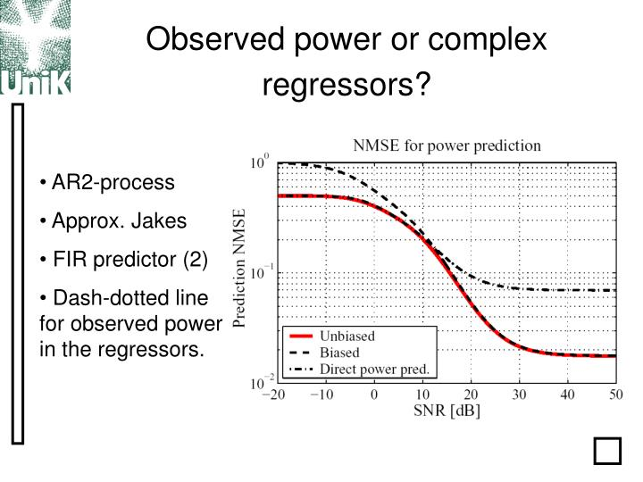 Observed power or complex regressors?