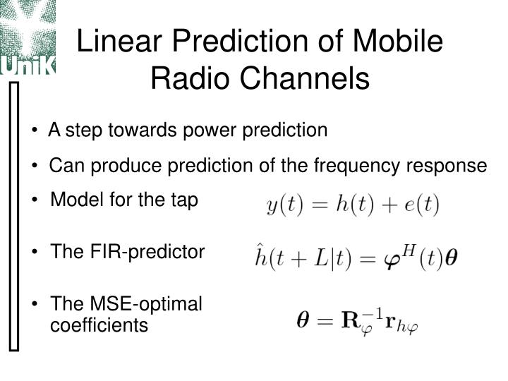 Linear Prediction of Mobile Radio Channels