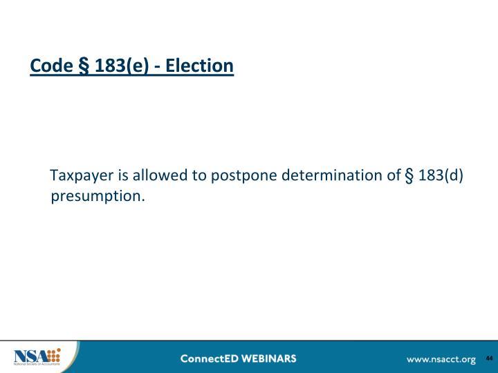 Code § 183(e) - Election