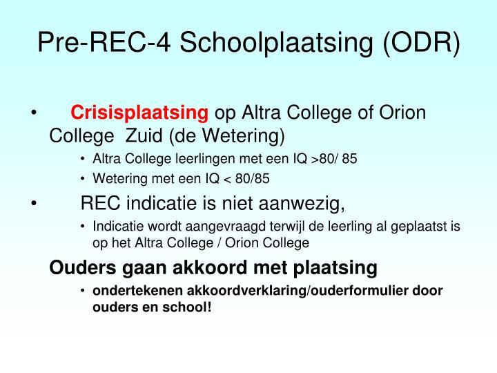 Pre-REC-4 Schoolplaatsing (ODR)