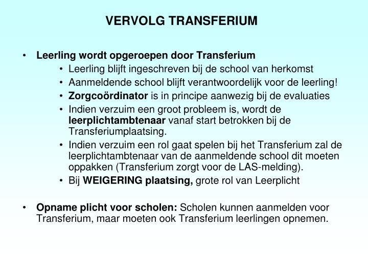 VERVOLG TRANSFERIUM