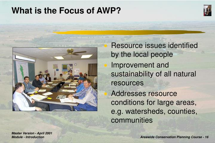 What is the Focus of AWP?