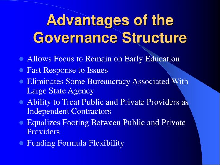 Advantages of the Governance Structure