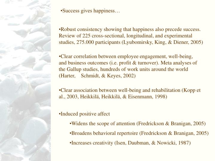 Success gives happiness…