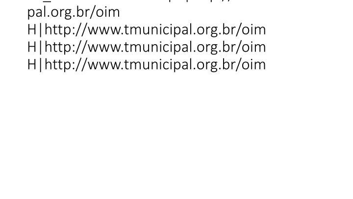 vti_cachedlinkinfo:VX|H|http://www.tmunicipal.org.br/oim H|http://www.tmunicipal.org.br/oim H|http://www.tmunicipal.org.br/oim H