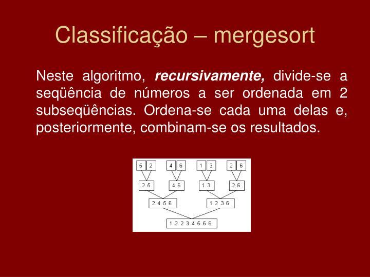 Classificação – mergesort