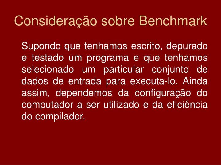 Consideração sobre Benchmark