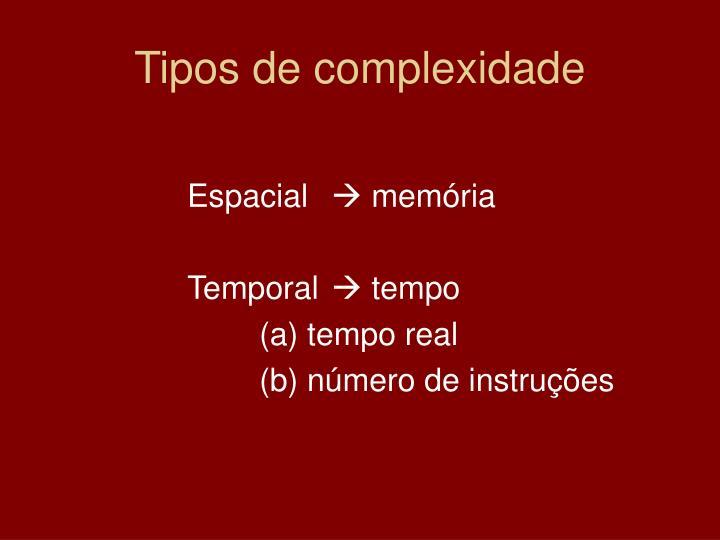 Tipos de complexidade