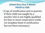 school docs due 3 weeks prior to osr2