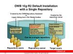 owb 10 g r2 default installation with a single repository