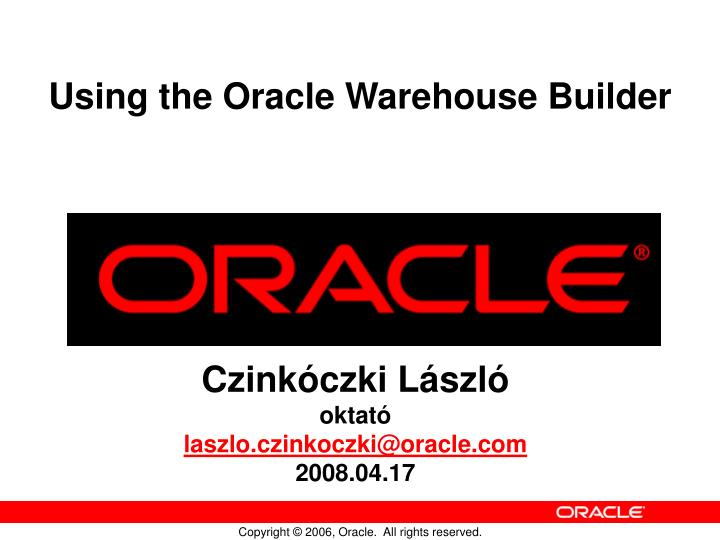 Using the Oracle Warehouse Builder
