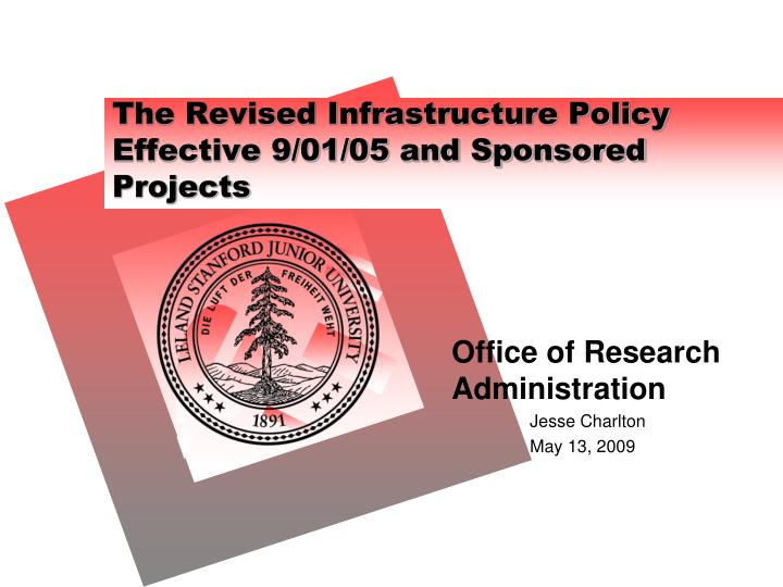The revised infrastructure policy effective 9 01 05 and sponsored projects