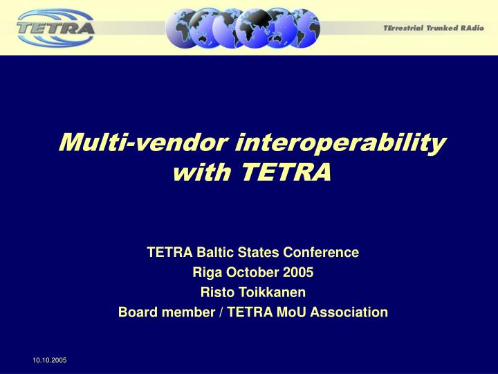 multi vendor interoperability with tetra