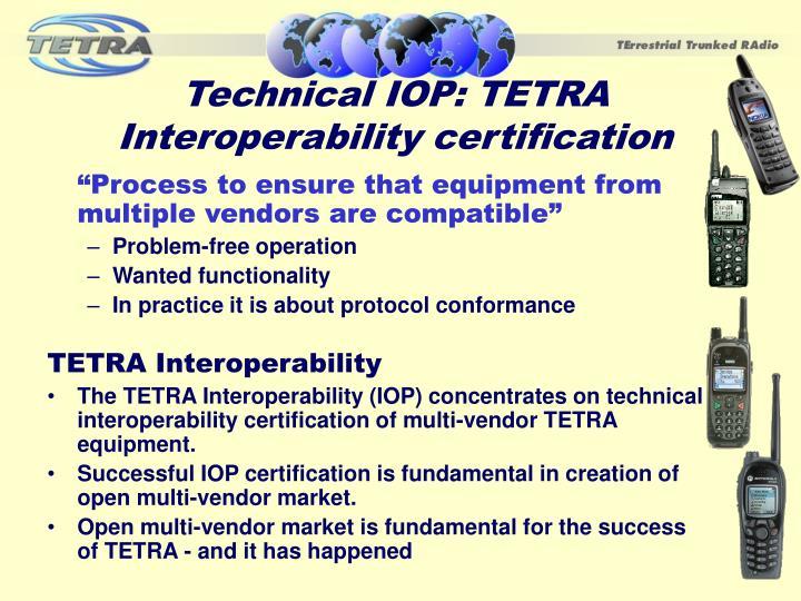 Technical IOP: TETRA Interoperability certification