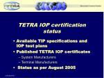 tetra iop certification status