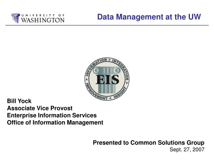 Data Management at the UW