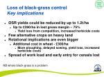 loss of black grass control key implications
