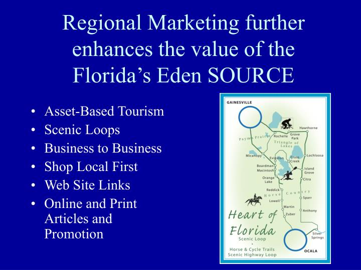 Regional Marketing further enhances the value of the Florida's Eden SOURCE