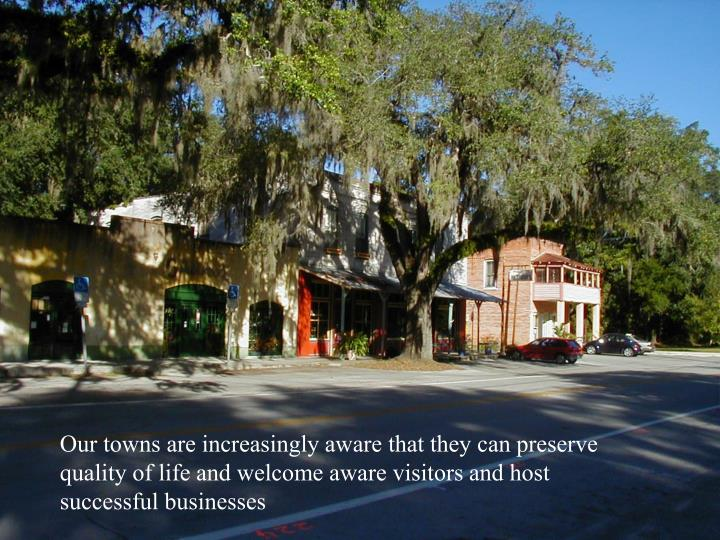 Our towns are increasingly aware that they can preserve
