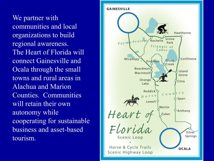 We partner with communities and local organizations to build regional awareness.