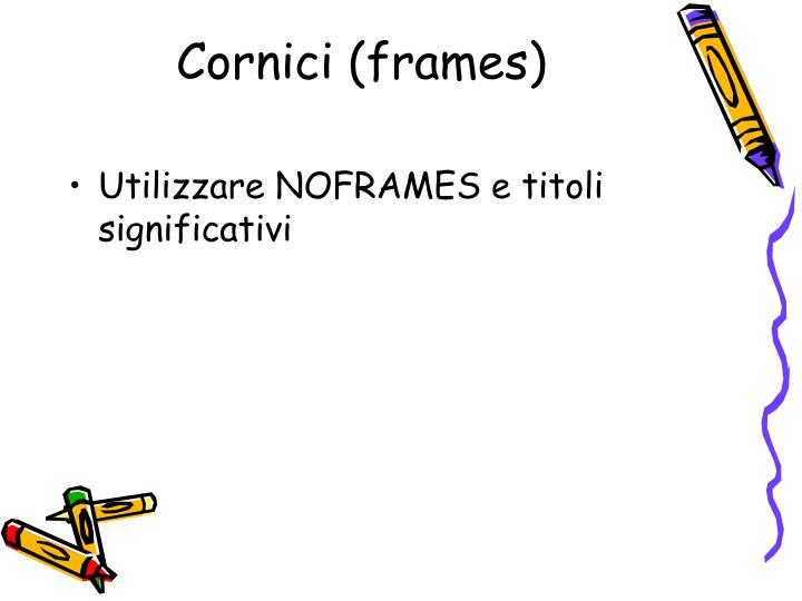 Cornici (frames)