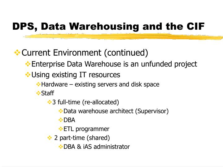 DPS, Data Warehousing and the CIF