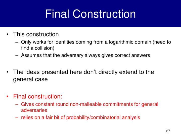 Final Construction